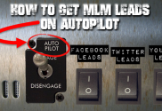 How To Get MLM Leads On Autopilot
